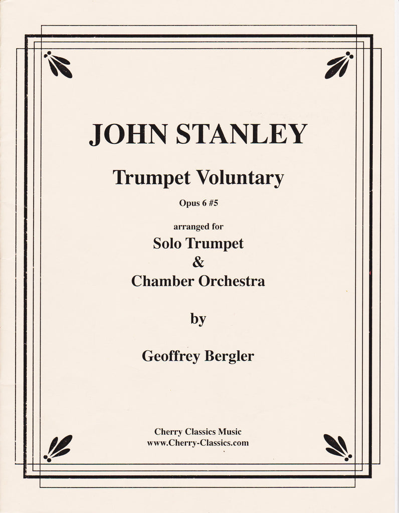 Trumpet Voluntary for Solo Trumpet & Chamber Orchestra by John Stanley, pub. Cherry Classics