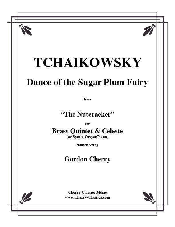 Dance of the Sugar Plum Fairy for Quintet and Celeste by Pyotr Ilyich Tchaikowsky, pub. Cherry