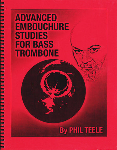 Advanced Embouchure Studies for Bass Trombone by Phil Teele