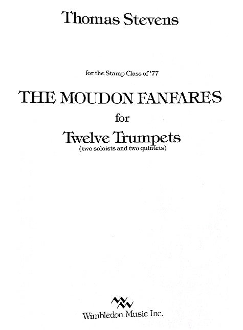 The Moudon Fanfares for 12 Trumpets by Thomas Stevens, pub. Wimbledon