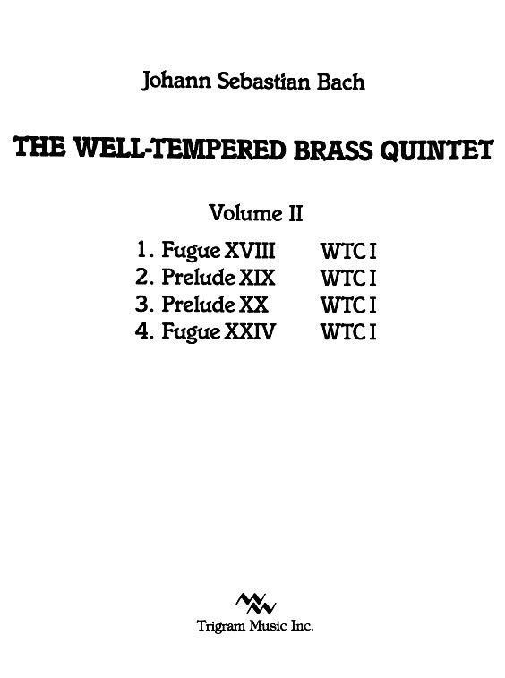 The Well-Tempered Brass Quintet Vol. II by J. S. Bach, tr. by David Baldwin, pub. Trigram
