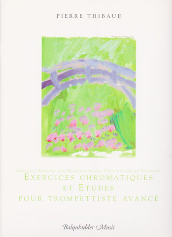 Chromatic Exercises and Technical Studies for the Advanced Trumpeter by Pierre Thibaud, pub. Balquhidder