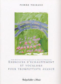 Daily Routines and Vocalises for the Advanced Trumpeter by Pierre Thibaud, pub. Balquhidder