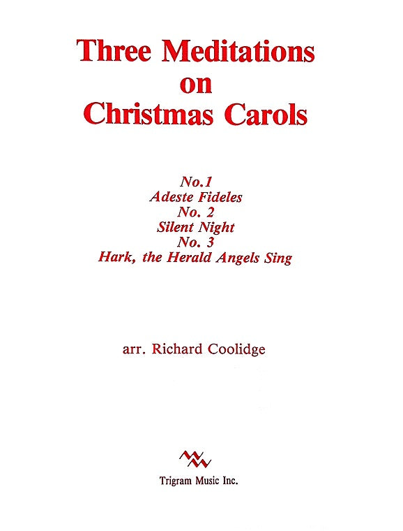 Three Meditations on Christmas Carols for brass quintet arr. by Richard Coolidge, pub Trigram