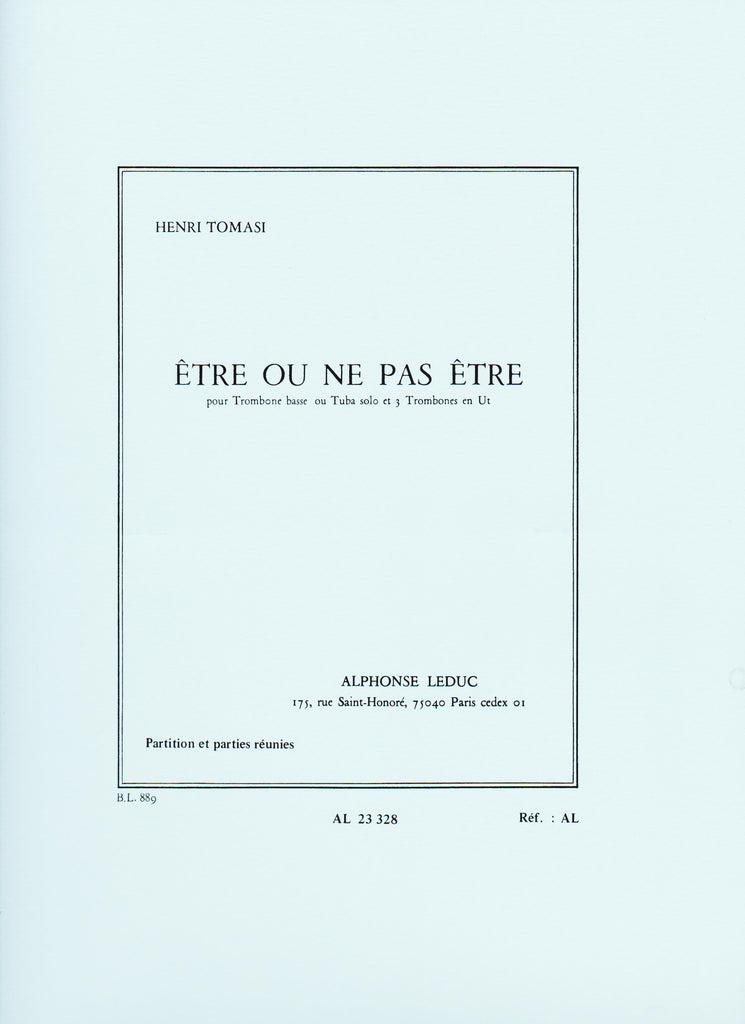 Etre Ou Ne Pas Etre for Bass Trombone or Tuba and Trombone Trio by Henri Tomasi, pub. Leduc Hal Leonard