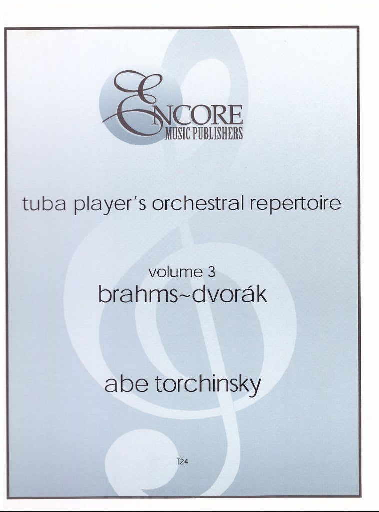 Tuba Player's Orchestral Repertoire Vol. 3 - Brahms & Dvorak by Abe Torchinsky, pub. Encore