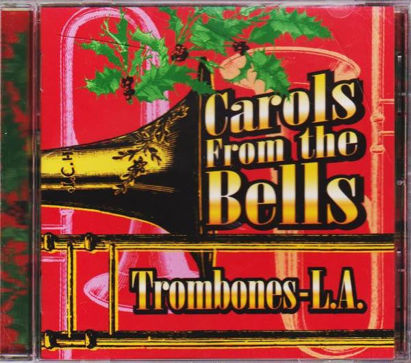 Carols from the Bells, Trombones-L.A. - Nothing But Bills