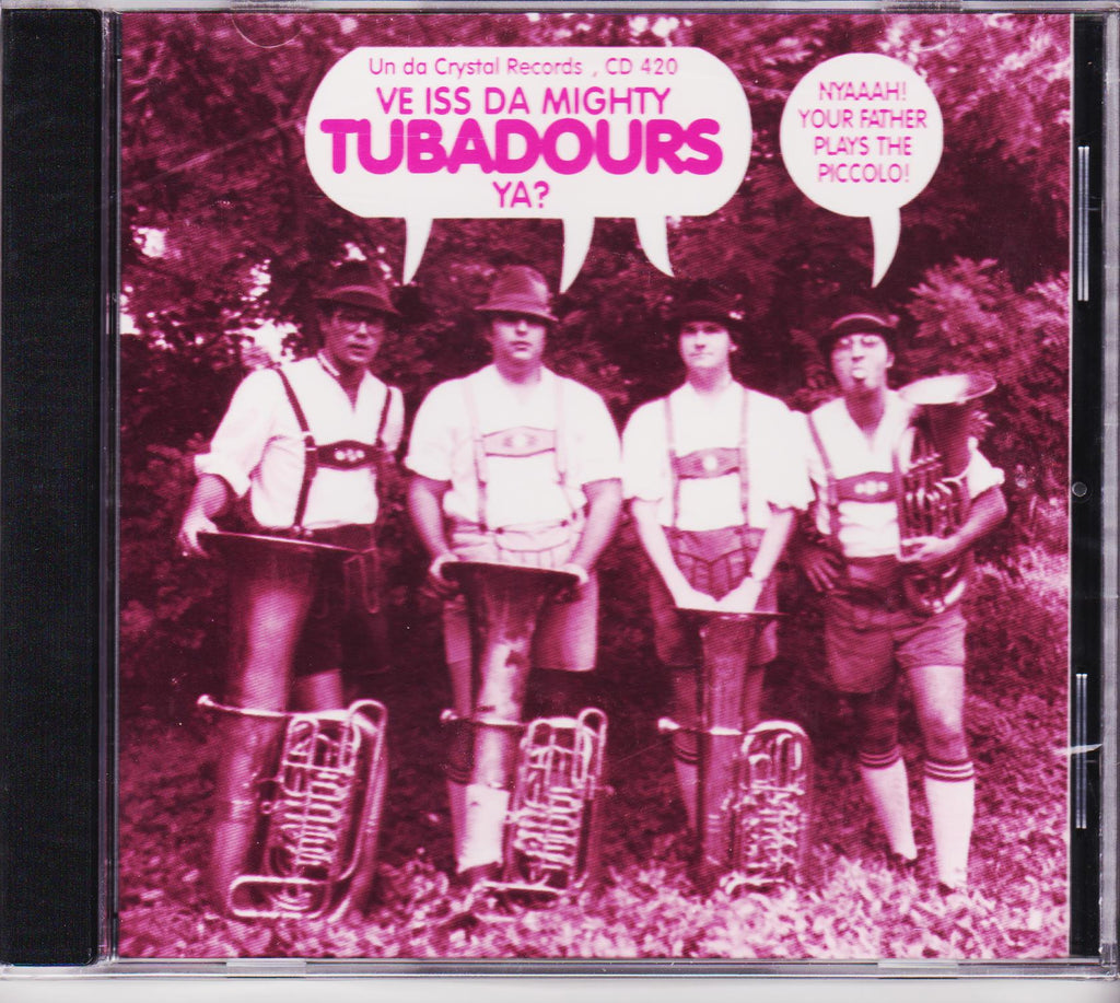 Ve Iss Da Mighty Tubadours Ya? - Tubadours, Crystal Records