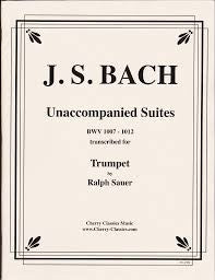 Unaccompanied Cello Suites for Trumpet by J.S. Bach, pub. Cherry Classics
