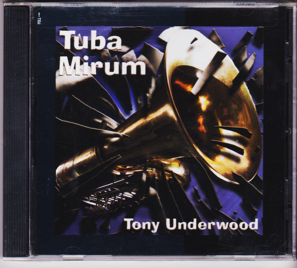 Tuba Mirum - Tony Underwood, Tone East Music