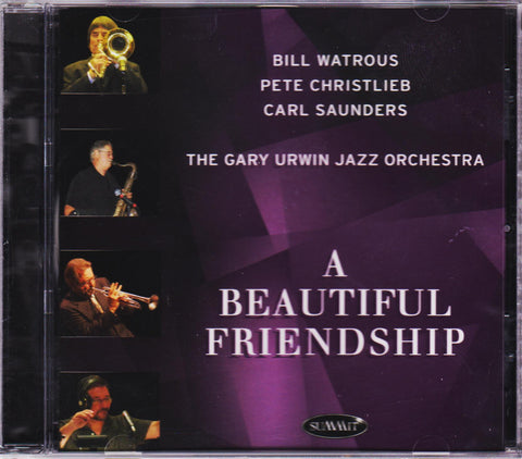 A Beautiful Friendship - Gary Urwin Jazz Orchestra, Summit Records