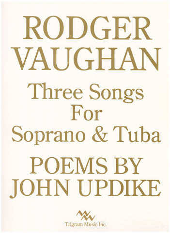 Three Songs for Soprano & Tuba by Rodger Vaughan, pub. Trigram