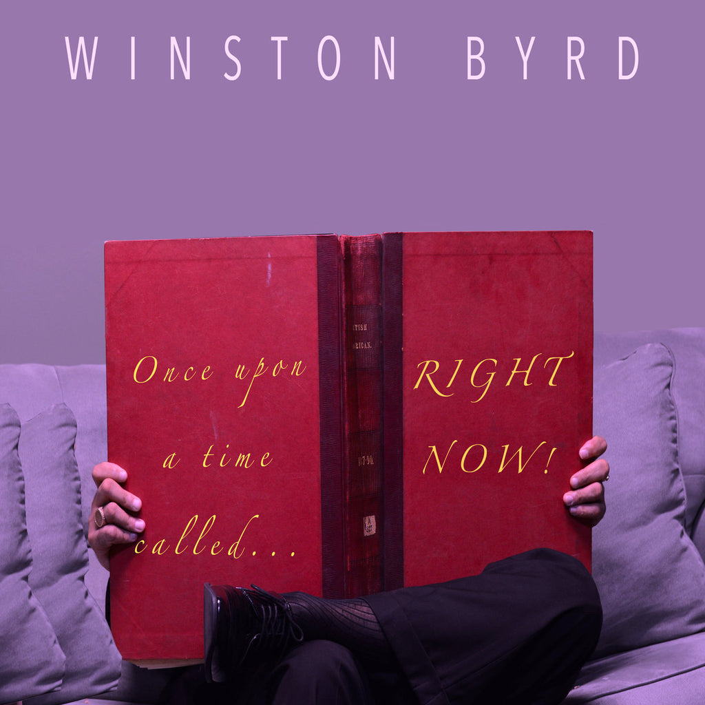 Winston Byrd - Once Upon A Time Called... Right Now! Compact Disc