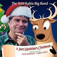 A Jazz Musician's Christmas - Tom Kubis, Seabreeze Records