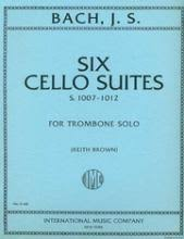 Bach Cello Suites by J S Bach, arr for trombone by Keith Brown, Pub. International