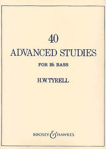 40 Advanced Studies for BBb Bass by H.W. Tyrell, pub. Boosey & Hawkes, distr. Hal Leonard
