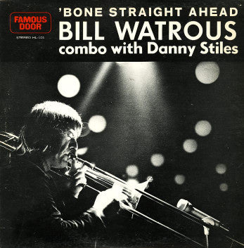Bone Straight Ahead - Bill Watrous, Progressive Records