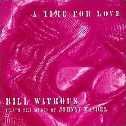 A Time for Love - Bill Watrous, GNP Crescendo Records