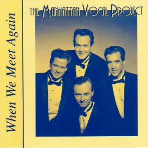 When We Meet Again - The Manhattan Vocal Project, MVP Records