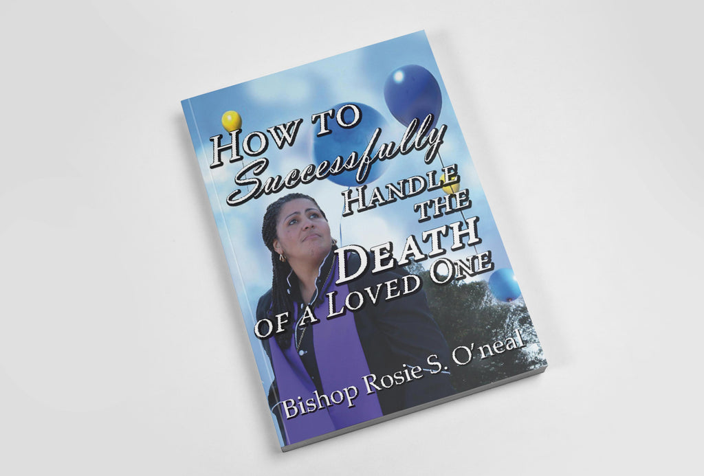 How to Successfully Handle the Death of a Loved One.