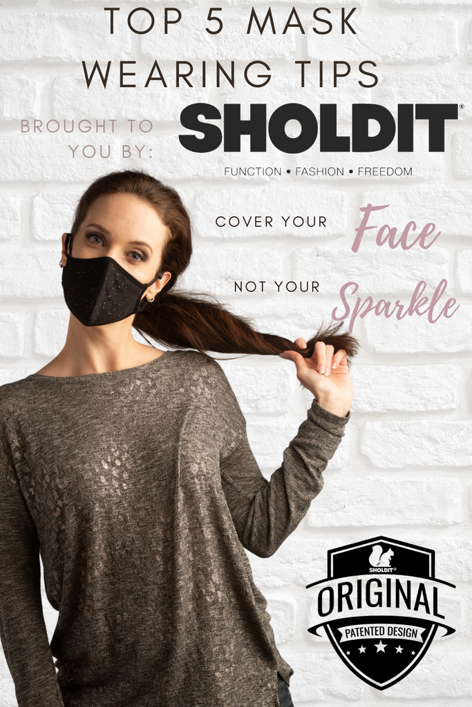 Top 5 Mask Wearing Tips From SHOLDIT®