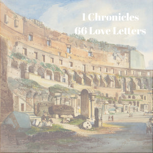 66 Love Letters Study Guide: I Chronicles