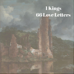 66 Love Letters Study Guide: I Kings
