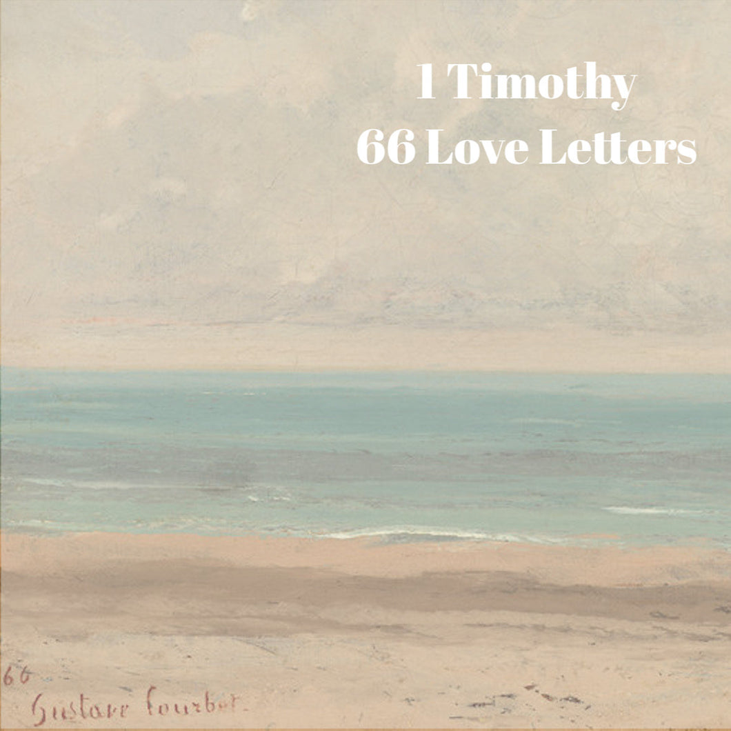 66 Love Letters Study Guide: I Timothy