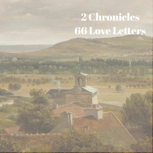 66 Love Letters Study Guide: II Chronicles