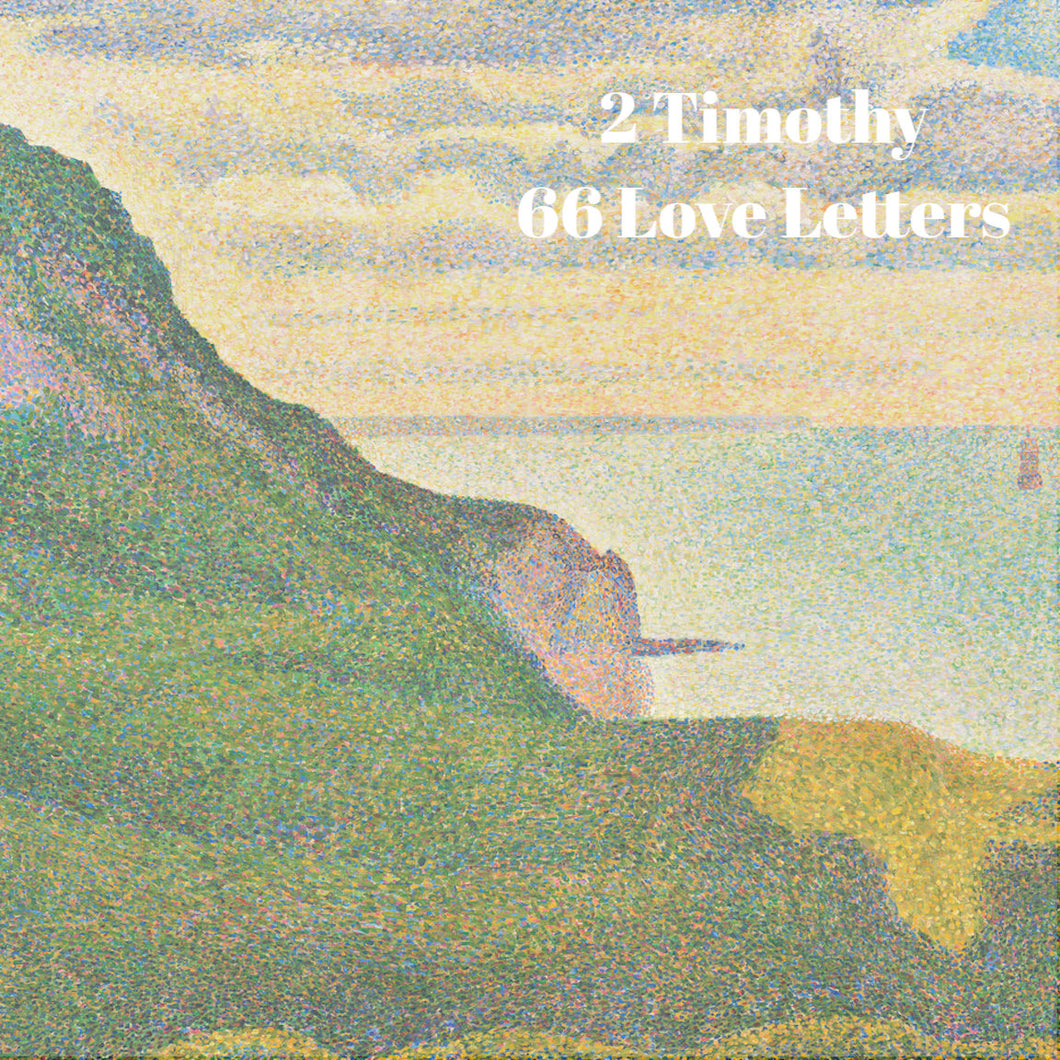66 Love Letters Study Guide: II Timothy