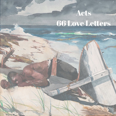 66 Love Letters Study Guide: Acts