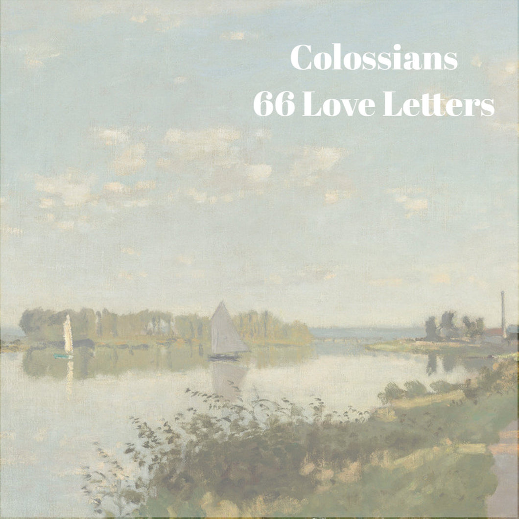 66 Love Letters Study Guide: Colossians