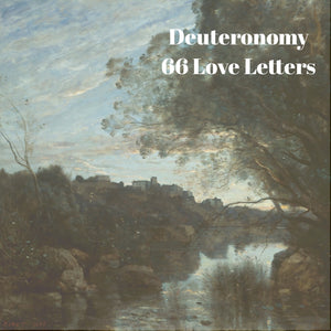 66 Love Letters Study Guide: Deuteronomy