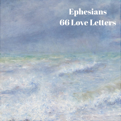 66 Love Letters Study Guide: Ephesians