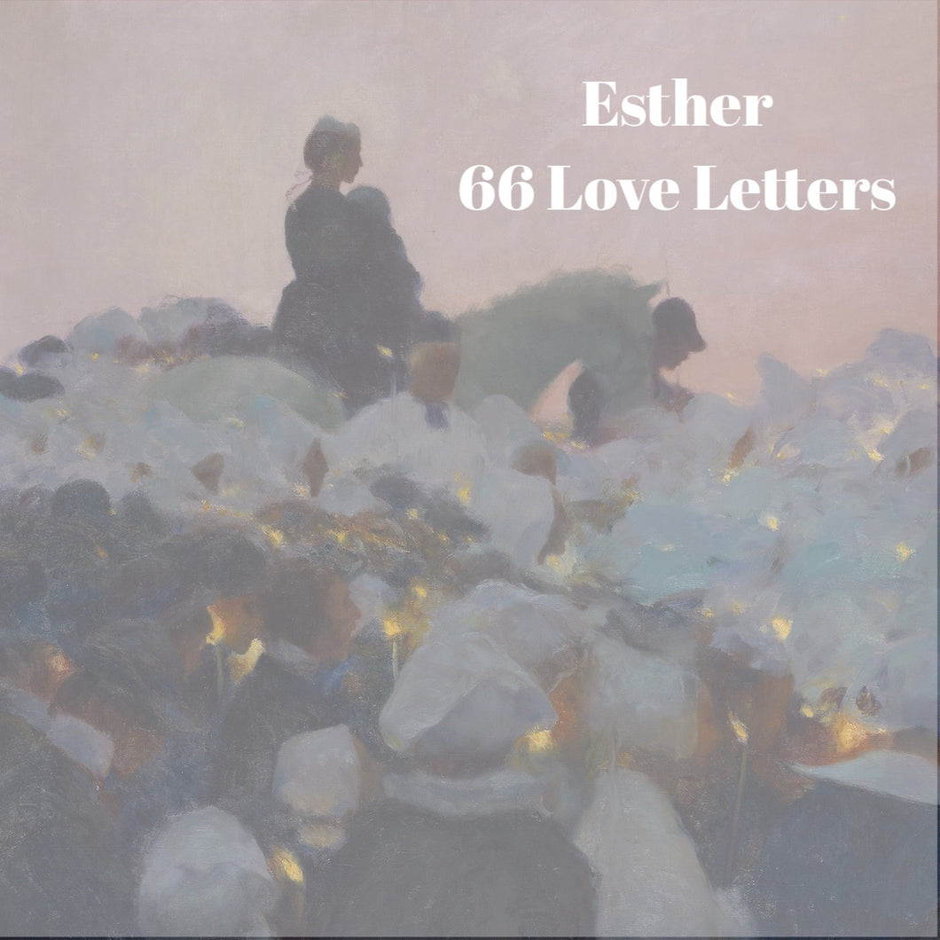 66 Love Letters Study Guide: Esther