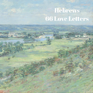 66 Love Letters Study Guide: Hebrews