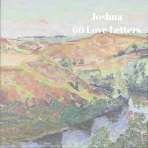 66 Love Letters Study Guide: Joshua
