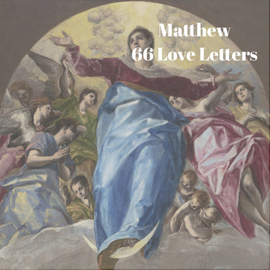 66 Love Letters Study Guide: Matthew