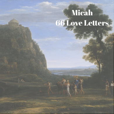 66 Love Letters Study Guide: Micah