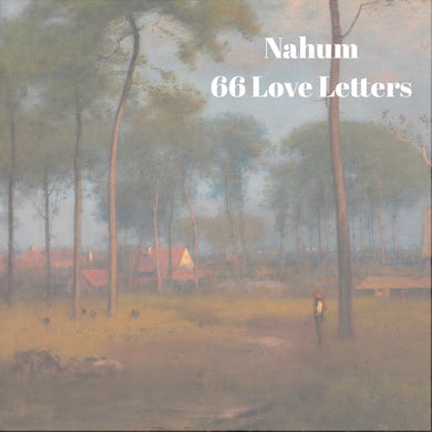 66 Love Letters Study Guide: Nahum
