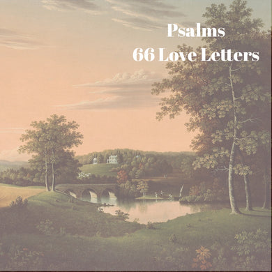 66 Love Letters Study Guide: Psalms