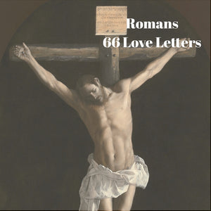 66 Love Letters Study Guide: Romans