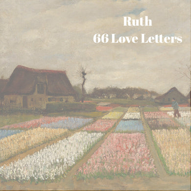 66 Love Letters Study Guide: Ruth