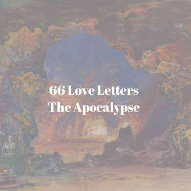 66 Love Letters Study Guide Bundle: Part Seven: The Promise is Kept: Happiness Forever (The Apocalypse)