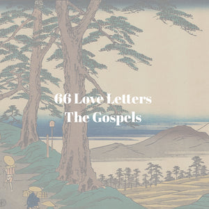 66 Love Letters Study Guide Bundle: Part Five: The Hero Takes Center Stage (The Gospels)