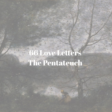 66 Love Letters Study Guide Bundle: Part One: A Fall, A Promise, and the Story Begins (Pentateuch)