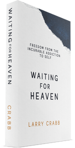 Waiting for Heaven: Freedom from the Incurable Addiction to Self (Paperback)