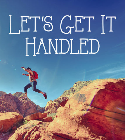 Our 'Let's Get It Handled' Package! (Video Download)