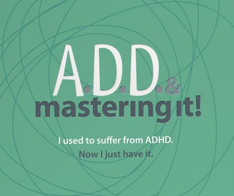 ADD & Mastering It! (Digital Download)