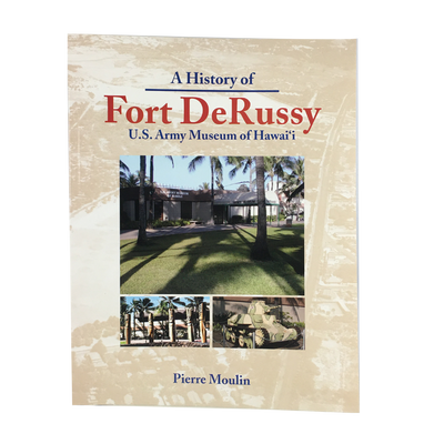 A History of Ft. DeRussy, U.S. Army Museum of Hawaii
